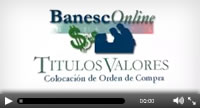 videos_orden_compra_titulos_valores_a_traves_de_banesconline